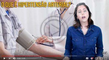 VÍDEO: O QUE É A HIPERTENSÃO ARTERIAL?