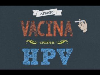 VÍDEO: VACINA CONTRA O HPV